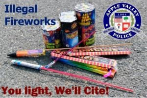 Illegal Fireworks -- You light, We'll Cite